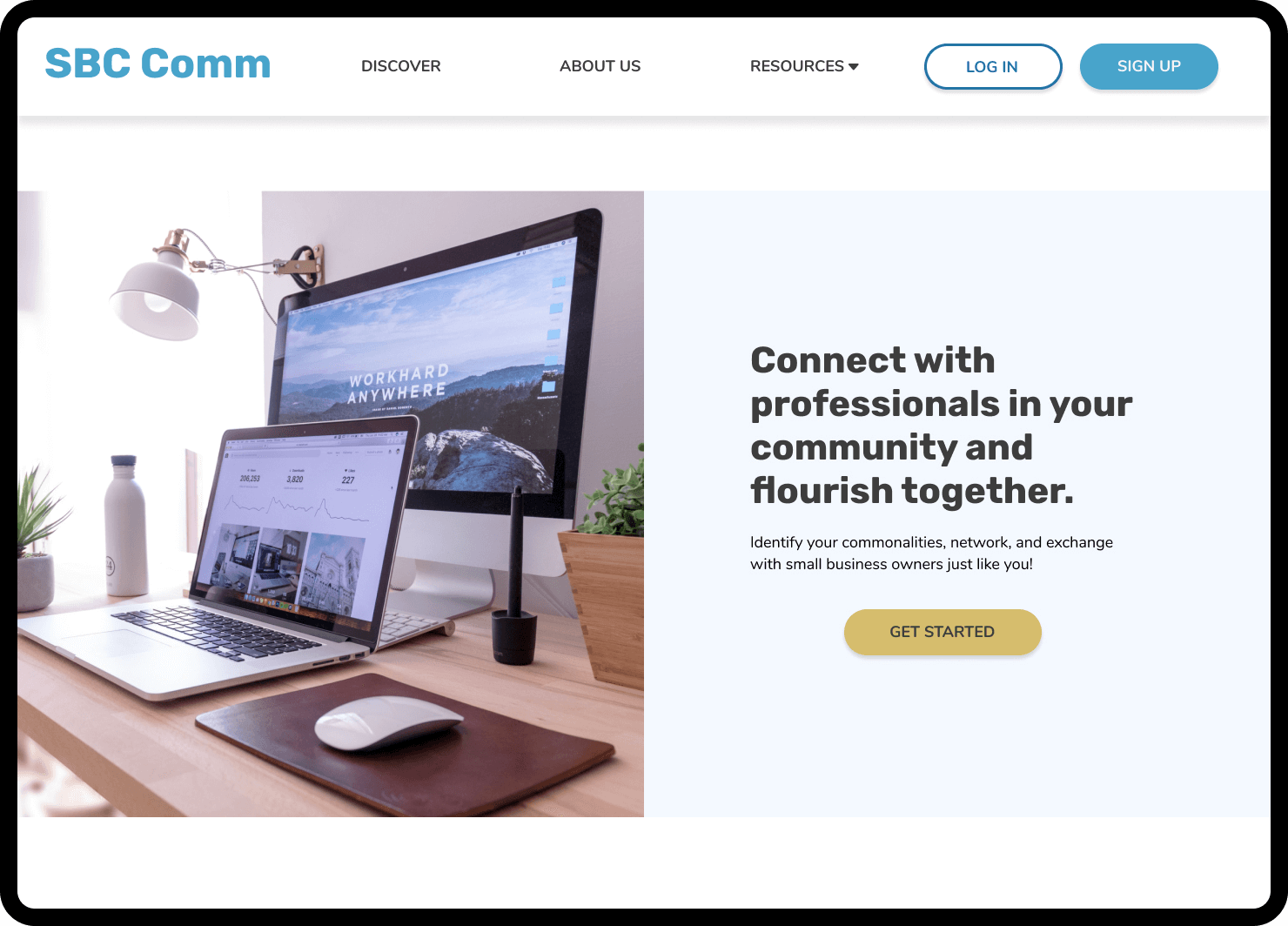 Introductory landing page for SBC Comm: Connect with professionals in your community and flourish together, Identify your commonalities, network, and exchange with small businesses owners just like you. Get Started.